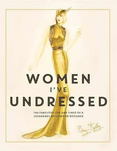 Women I've Undressed The Fabulous Life and