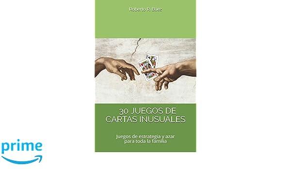 30 JUEGOS DE CARTAS INUSUALES (Spanish Edition): Roberto R ...