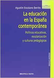 La educación en la España contemporánea: Políticas educativas ...