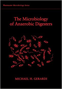The Microbiology of Anaerobic Digesters (Wastewater Microbiology Series)