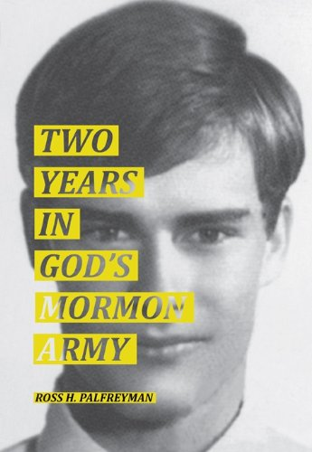 TWO YEARS IN GOD'S MORMON ARMY