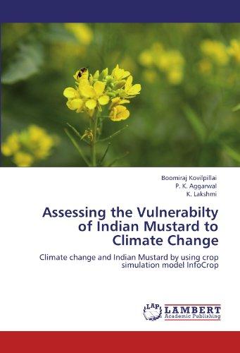 Assessing the Vulnerabilty of Indian Mustard to Climate Change: Climate change and Indian Mustard by using crop simulation model InfoCrop