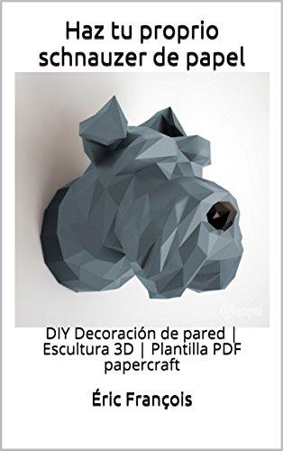 Haz tu proprio schnauzer de papel: DIY Decoración de pared | Escultura 3D | Plantilla