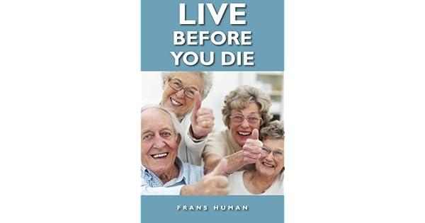 Live Before You Die: Frans Human: Amazon com: Panworld Global