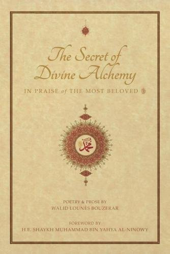 [EBOOK] The Secret of Divine Alchemy: In Praise of the Most Beloved [T.X.T]