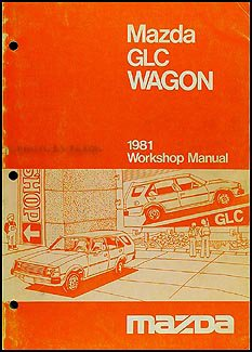 1981 Mazda GLC Wagon Repair Shop Manual Original ()