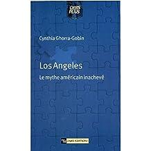 Los Angeles: Le mythe américain inachevé (Espaces et milieux)