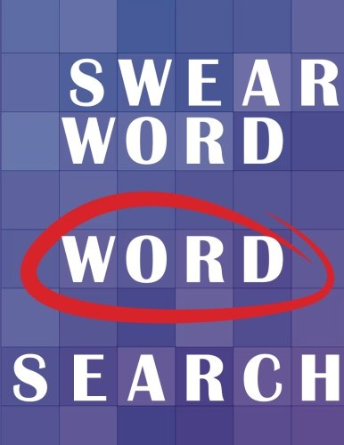 [Best] SWEAR WORD -Word Search: 50 Cussword Puzzles for Adults. Relaxing Cussword Book, Sweary Puzzles Book WORD