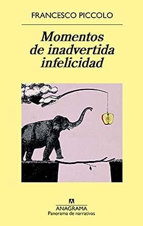 Momentos de inadvertida infelicidad (PANORAMA DE NARRATIVAS nº 916)