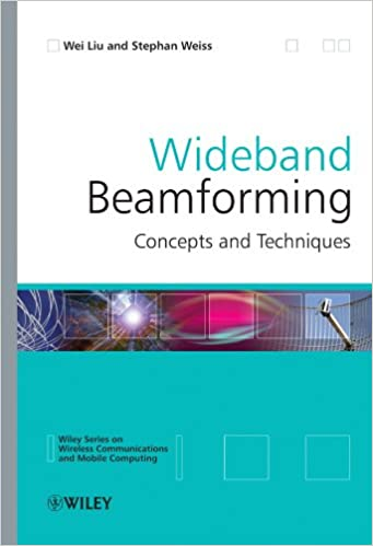Wideband Beamforming: Concepts and Techniques: Wei Liu