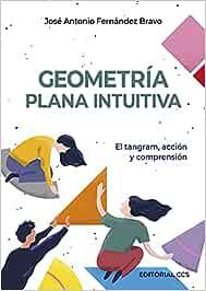 Geometría plana intuitiva: El tangram, acción y comprensión: 28 (Ciudad de las ciencias)
