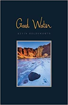 Good Water by Kevin Holdsworth (2016-02-01)