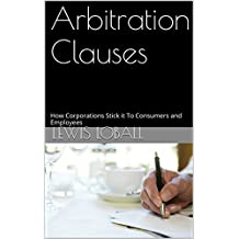 Arbitration Clauses: How Corporations Stick it To Consumers and Employees