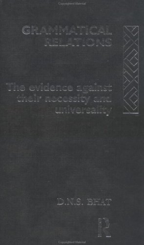 Grammatical Relations: The Evidence Against Their Necessity and Universality (Social Ethics and Policy Series) Pdf