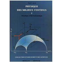 PHYSIQUE DES MILIEUX CONTINUS T.01 : MÉCANIQUE ET THERMODYNAMIQUE
