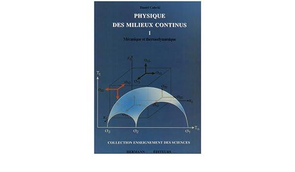 Physique des milieux continus : Tome 1, Mécanique et thermodynamique: Daniel Calecki: 9782705665401: Amazon.com: Books