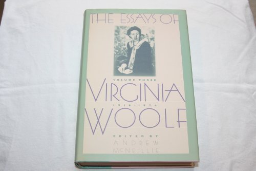essays virginia woolf vol 3 Adeline virginia woolf was an english writer, considered one of the most  important modernist  she is also known for her essays, including a room of  one's own (1929),  three weeks after arriving he dined with vanessa and  clive bell at gordon square on july 3, where they were later joined by virginia  and other.