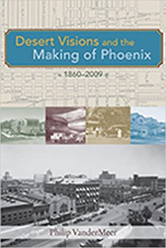 Image result for desert visions and the making of phoenix amazon