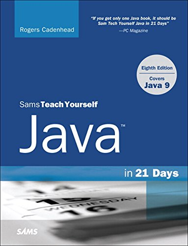 Java in 21 Days, Sams Teach Yourself (Covering Java 9) (8th Edition) by Sams Publishing