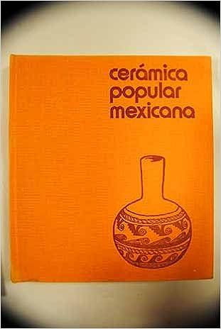Mexican Folk Ceramics (Colección Nueva imagen): Carlos Espejel, F. Catala Roca: 9788470312229: Amazon.com: Books