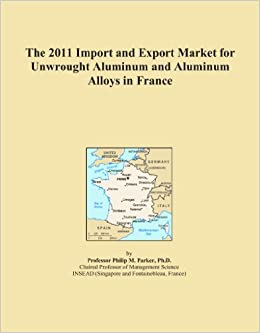 The 2011 Import and Export Market for Unwrought Aluminum and Aluminum Alloys in France