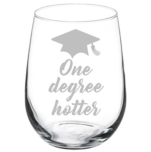 Wine Glass Goblet Funny Graduation One Degree Hotter (17 oz Stemless) -