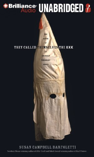 They Called Themselves the K.K.K.: The Birth of an American Terrorist Group by Brilliance Audio