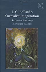 J.G. Ballard's Surrealist Imagination: Spectacular Authorship
