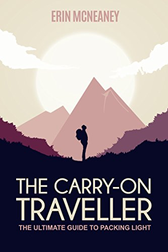 The Carry-On Traveller: The Ultimate Guide to Packing Light cover
