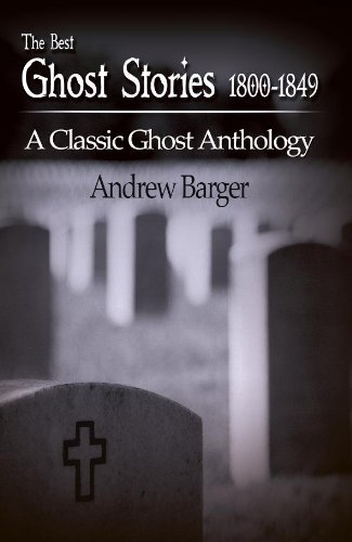 The Best Ghost Stories 1800-1849: A Classic Ghost Anthology (Best Short Stories 1800-1849 Book 3)