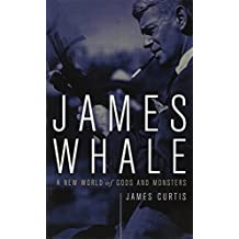James Whale: A New World Of Gods And Monsters