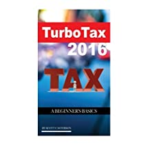 Turbo Tax 2016: A Beginner's Basics