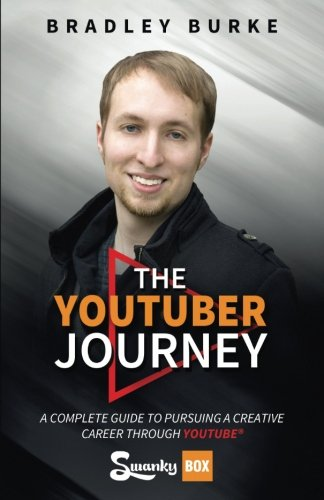 The YouTuber Journey: A Complete Guide to Pursuing a Creative Career Through YouTube