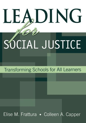 Leading for Social Justice: Transforming Schools for All...