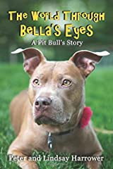 The World Through Bella's Eyes: A Pit Bulls Story Paperback