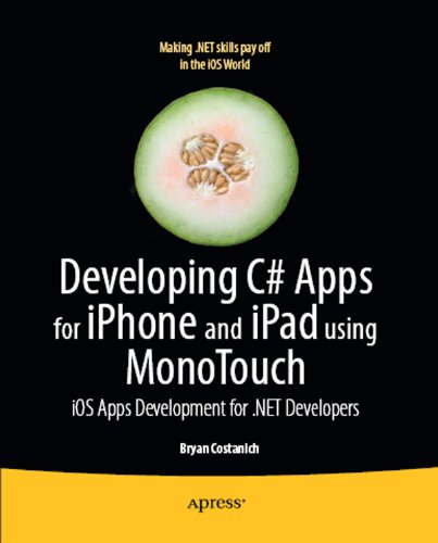 Download Developing C# Apps for iPhone and iPad using MonoTouch: iOS Apps Development for .NET Developers Pdf