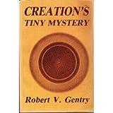 Creation's Tiny Mystery, Robert V. Gentry, 0961675314