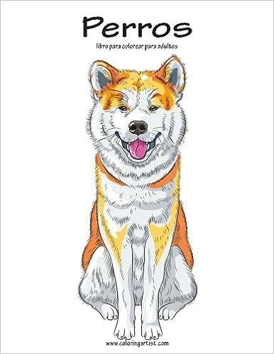 Amazon.com: Perros libro para colorear para adultos 1 (Volume 1 ...