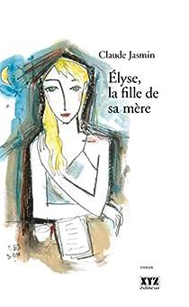 Elyse, la fille de sa mère par Jasmin