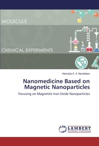 Read Online Nanomedicine Based on Magnetic Nanoparticles: Focusing on Magnetite Iron Oxide Nanoparticles pdf