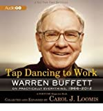 img - for [ TAP DANCING TO WORK: WARREN BUFFETT ON PRACTICALLY EVERYTHING, 1966-2012 ] By Buffett, Warren ( Author) 2013 [ Compact Disc ] book / textbook / text book