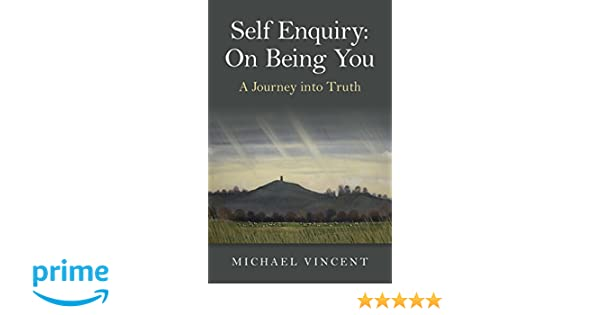 self enquiry on being you a journey into truth michael vincent 9781785352737 amazoncom books - Enquiry Muster