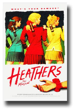 Heathers 1 Poster Broadway Musical Promo 11 x 17 inches Whats Your ()