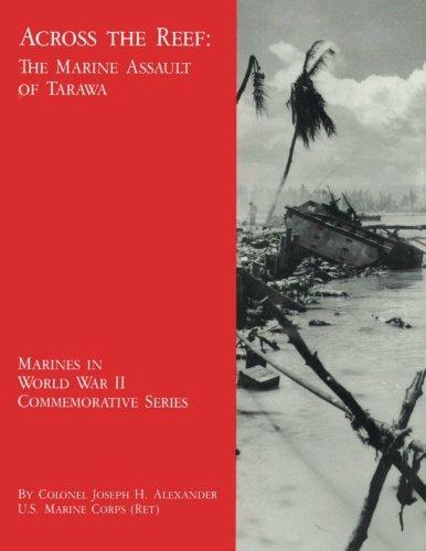 (Across the Reef:  The Marine Assault of Tarawa (Marines in World War II Commemorative Series))