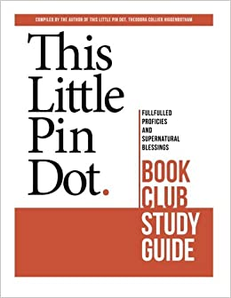 Book This Little Pin Dot Book Club Study Guide: Fulfilled Prophecies and Supernatural Blessings