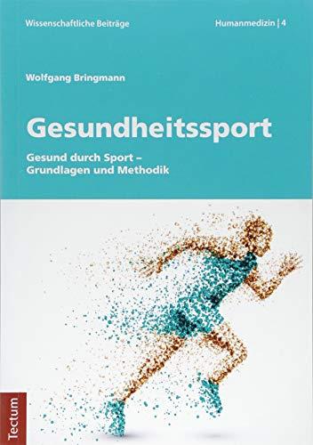 Gesundheitssport: Gesund Durch Sport - Grundlagen Und Methodik