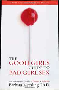 the good girls guide to bad girl sex