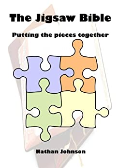 The Jigsaw Bible: Putting the Pieces Together by [Johnson, Nathan]