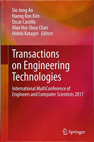 Transactions on Engineering Technologies: International MultiConference of Engineers and Computer Scientists 2017