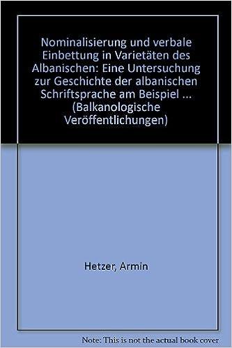 nominalisierung und verbale einbettung in varietaten des albanischen eine untersuchung zur geschichte der albanischen schriftsprache am beispiel - Nominalisierung Beispiele
